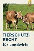 Tierschutzrecht für Landwirte (eBook, PDF)