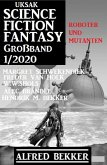 Uksak Science Fiction Fantasy Großband 1/2020 - Roboter und Mutanten (eBook, ePUB)