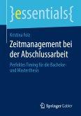 Zeitmanagement bei der Abschlussarbeit (eBook, PDF)