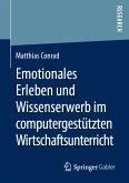 Emotionales Erleben und Wissenserwerb im computergestützten Wirtschaftsunterricht (eBook, PDF)