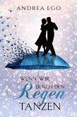 Wenn wir durch den Regen tanzen (eBook, ePUB)