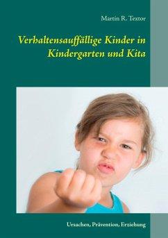 Verhaltensauffällige Kinder in Kindergarten und Kita (eBook, ePUB)