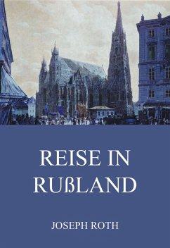 Reise in Rußland (eBook, ePUB) - Roth, Joseph