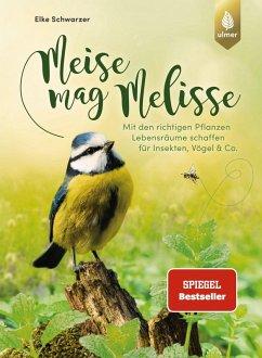 Meise mag Melisse (eBook, PDF) - Schwarzer, Elke