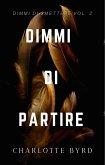 Dimmi di Partire (Dimmi di Smettere, #2) (eBook, ePUB)