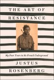The Art of Resistance: My Four Years in the French Underground (eBook, ePUB)