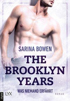 Was niemand erfährt / The Brooklyn Years Bd.2 (eBook, ePUB) - Bowen, Sarina