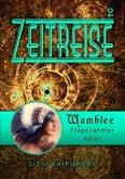 Zeitreise 2: Wamblee - flügellahmer Adler (eBook, ePUB)