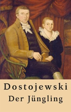 Fjodor Dostojewski: Der Jüngling (eBook, ePUB) - Dostojewski, Fjodor