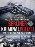 Berliner Kriminalpolizei von 1945 bis zur Gegenwart (eBook, ePUB)