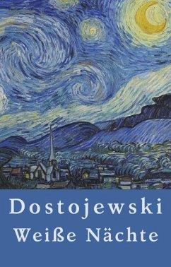 Fjodor Dostojewski: Weiße Nächte (eBook, ePUB) - Dostojewski, Fjodor