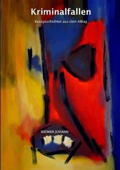Kriminalfallen (eBook, ePUB) - Widmer, Johann