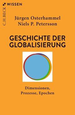 Geschichte der Globalisierung (eBook, PDF) - Osterhammel, Jürgen; Petersson, Niels P.