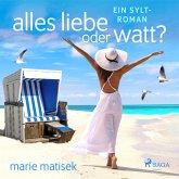 Alles Liebe oder Watt? - Ein Sylt-Roman (MP3-Download)