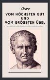 Cicero: Vom höchsten Gut und vom größten Übel - De finibus bonorum et malorum (eBook, ePUB)