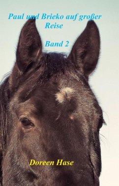 Paul und Brieko auf große Reise (Band 2) (eBook, ePUB) - Hase, Doreen