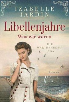 Die Warthenberg-Saga - Libellenjahre - Jardin, Izabelle