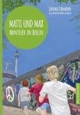 Abenteuer in Berlin / Matti und Max Bd.3