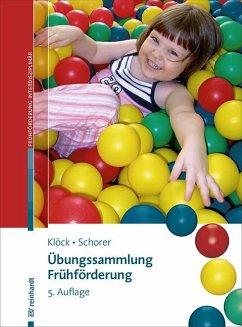 Übungssammlung Frühförderung - Klöck, Irene; Schorer, Caroline