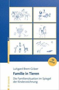 Familie in Tieren - Brem-Gräser, Luitgard