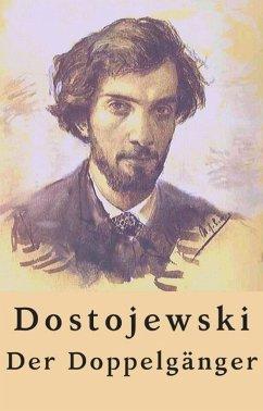 Fjodor Dostojewski: Der Doppelgänger (eBook, ePUB) - Dostojewski, Fjodor