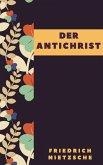 Friedrich Nietzsche: Der Antichrist (eBook, ePUB)