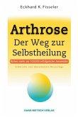 Arthrose - Der Weg zur Selbstheilung (Mängelexemplar)