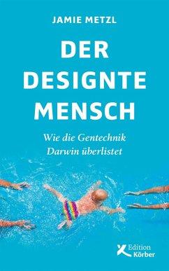 Der designte Mensch (eBook, PDF) - Metzl, Jamie