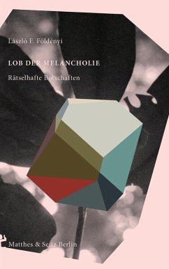 Lob der Melancholie (eBook, ePUB) - Földényi, László F.