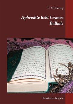 Aphrodite liebt Uranos (eBook, ePUB)