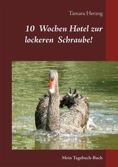 10 Wochen Hotel zur lockeren Schraube (eBook, ePUB)