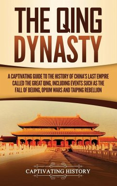 The Qing Dynasty - History, Captivating