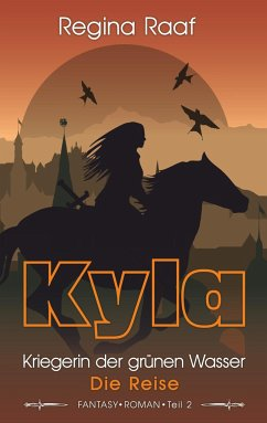 Kyla - Kriegerin der grünen Wasser - Raaf, Regina