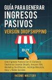 Guía Para Generar Ingresos Pasivos Versión Drop Shipping