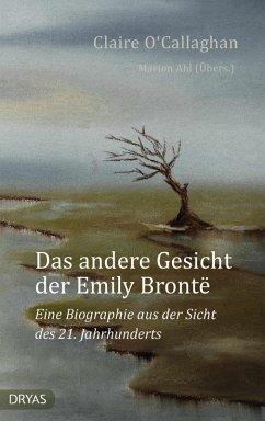 Das andere Gesicht der Emily Brontë (eBook, ePUB) - O'Callaghan, Claire