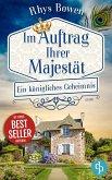 Ein königliches Geheimnis / Im Auftrag Ihrer Majestät Bd.5 (eBook, ePUB)
