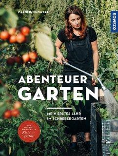 Abenteuer Garten (eBook, PDF) - Engwert, Carolin