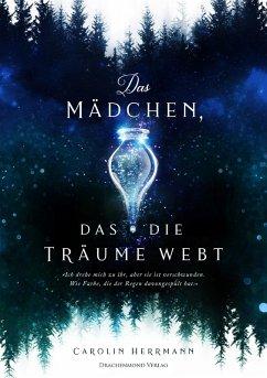 Das Mädchen, das die Träume webt (eBook, ePUB) - Herrmann, Carolin