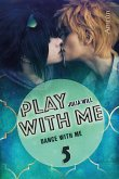 Play with me 5: Dance with me (eBook, ePUB)