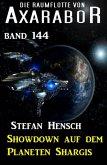 Showdown auf dem Planeten Shargis: Die Raumflotte von Axarabor - Band 144 (eBook, ePUB)