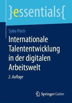 Internationale Talententwicklung in der digitalen Arbeitswelt (eBook, PDF) - Piéch, Sylke
