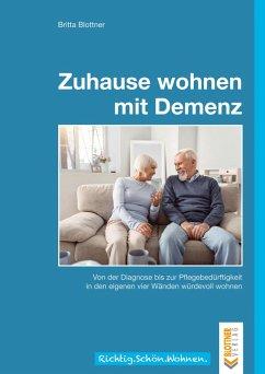 Zuhause wohnen mit Demenz (eBook, PDF) - Blottner, Britta