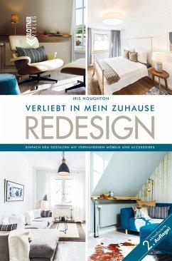 REDESIGN Verliebt in mein Zuhause (eBook, PDF) - Houghton, Iris