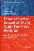 Enhanced Bayesian Network Models for Spatial Time Series Prediction (eBook, PDF)