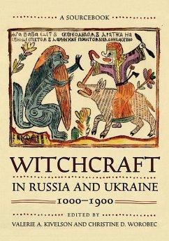 Witchcraft in Russia and Ukraine, 1000-1900 (eBook, ePUB)