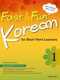 Fast & Fun Korean for Short -Term Learners 1 (A1) (englische Ausgabe). Kurs- und Übungsbuch + MP3 CD