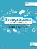 français.com débutant 3e édition - Cahier d'exercices