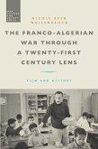 The Franco-Algerian War through a Twenty-First Century Lens (eBook, ePUB)