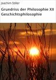 Grundriss der Philosophie XII Geschichtsphilosophie (eBook, ePUB)