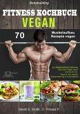 Bodybuilding VEGAN FITNESS Kochbuch (eBook, ePUB)
